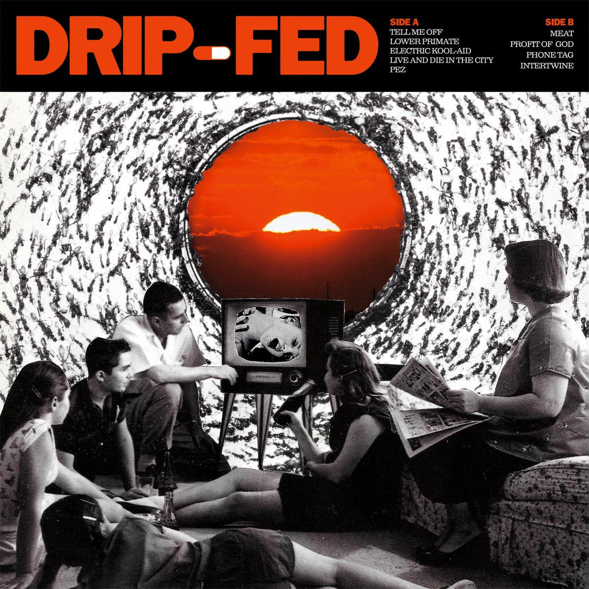 Drip-Fed