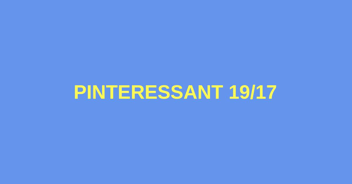 Pinteressant 19/17