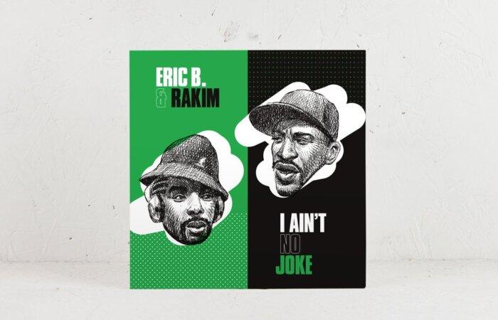 Eric B. & Rakim – I Ain't No Joke / Eric B. Is On The Cut