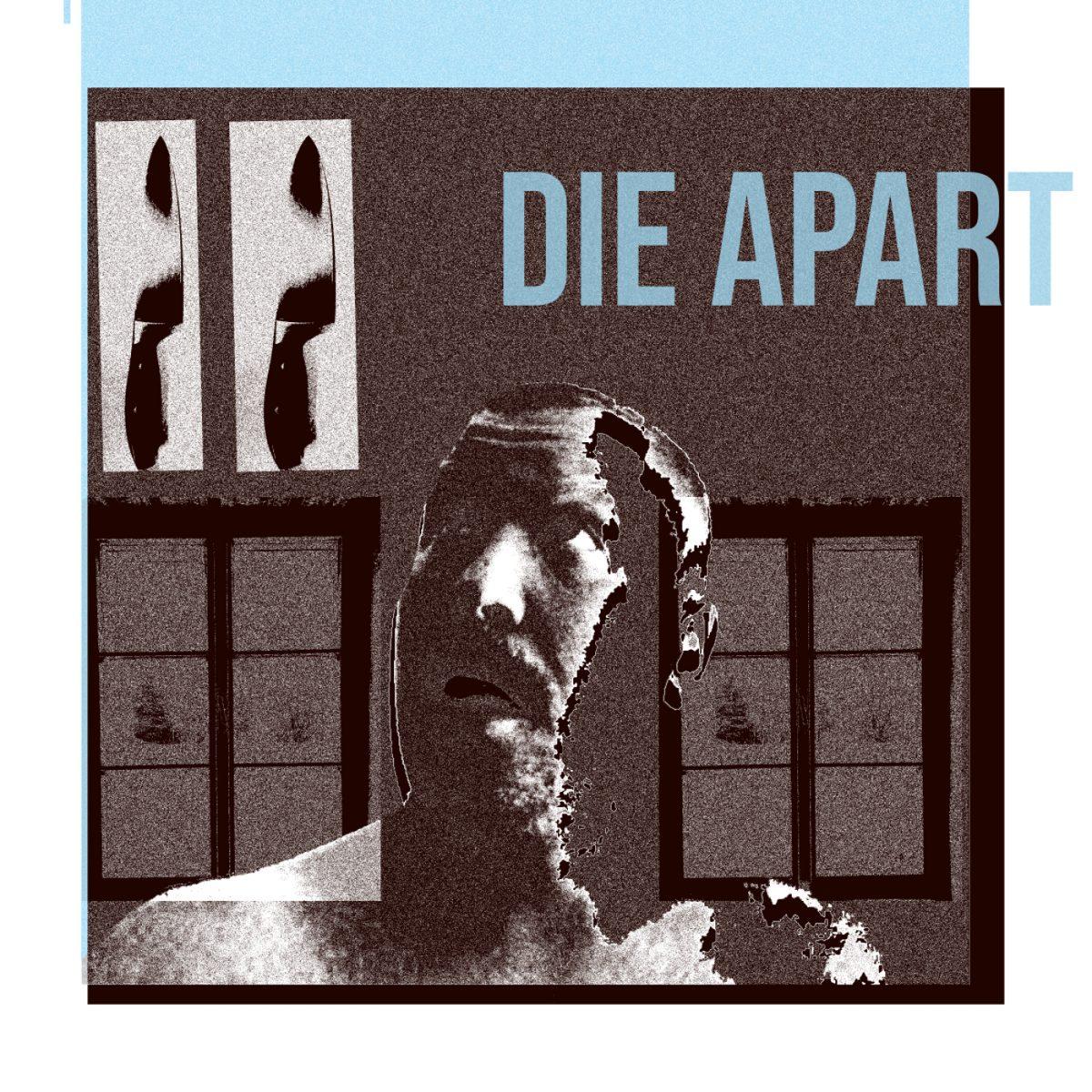 Die Apart