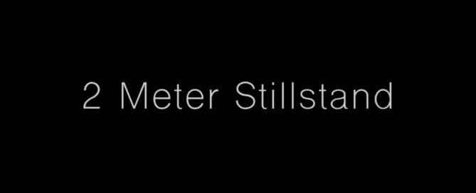 2 Meter Stillstand